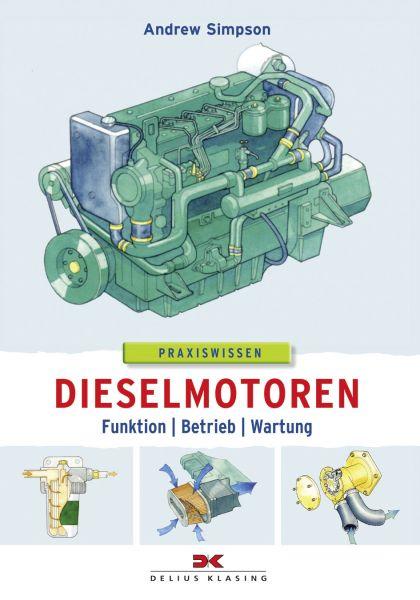 Dieselmotoren Funktion - Betrieb - Wartung