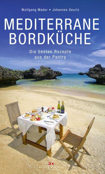 Mediterrane Bordküche - Die besten Rezepte aus der Pantry