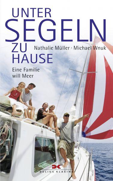 Unter Segeln zu Hause - Eine Familie will Meer